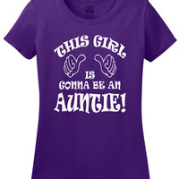 Auntie Shirt New Aunt T Shirt This Girl is Gonna Be an Aunty Ladies Tee Womens Fitted Short Sleeve T-Shirt Small Medium Large Xlarge 2XL 3XL
