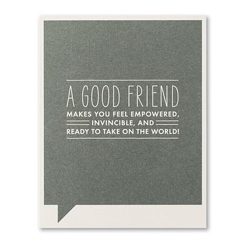 Friendship Greeting Card - A Good Friend makes you feel empowered