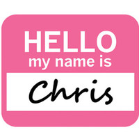 Chris Hello My Name Is Mouse Pad - No. 1