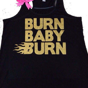 SALE - Burn Baby Burn - Ruffles with Love - Racerback Tank - Womens Fitness - Workout Clothing - Workout Shirts with Sayings
