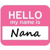 Nana Hello My Name Is Mouse Pad