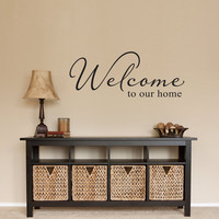 Welcome Wall Sticker - Welcome to our home Wall Decal - Medium