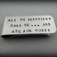 All my blessings call me ... and ask for money - Hand Stamped Money Clip - Gift for Dad - Grandfather Gift - Funny Money Clip - Father's Day