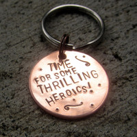 Firefly Quote - Thrilling Heroics - Handstamped Copper Keychain -made to order-
