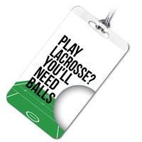 Lacrosse Bag/Luggage Tag Play Lacrosse? You'll Need Balls   Lacrosse Bag Tags   Lacrosse Travel Accessories