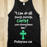 """""""I can do all things through Christ who stregthens me."""" - exotic apparel"""