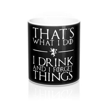 DCCKN3P That's What I Do I Drink and I Forget Things Mug