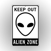 Keep Out Sign: Alien Zone - No Trespassing