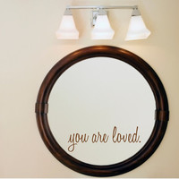 You are loved mirror decal wall decal
