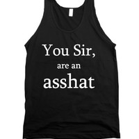 You Sir, Are An Asshat (tank Top0-Unisex Black Tank