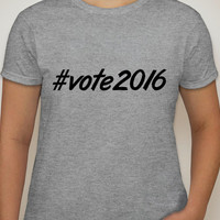 Womens Grey Tshirt. #vote2016. Hashtag tshirt for women.Vote t-shirt. election t-shirt.Election shirt.womens t-shirt.Women's clothing. 2016.
