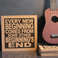 SEMISONIC - Closing Time Lyrics - Every New Beginning Comes From Some Other Beginning's End - Cork Wall Art and Trivet - Kitchen Decor