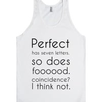 Food Is Perfect-Unisex White Tank