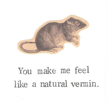 You Make Me Feel Like A Natural Vermin Rat Card | Funny Rodent Humor Nature Vintage Animal Pun Love Nerdy Weird Valentine Men Women