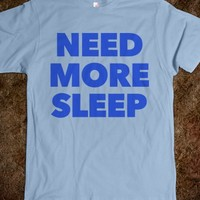 Need More Sleep T-Shirt Blue Art (IDA90BLU3)