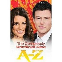 The Completely Unofficial Glee A-z (Paperback)