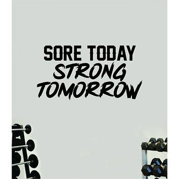 Sore Today Strong Tomorrow V5 Wall Decal Sticker Vinyl Art Wall Bedroom Home Decor Inspirational Motivational Teen Sports Gym Fitness Health Girls Train Beast Lift