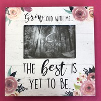 """Grow Old"" Picture Frame"