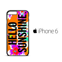 Hello Sunshine iPhone 6 Case