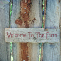 Welcome To The Farm Sign Welcome Sign Farmhouse Decor Rustic Home Decor Montana Made Reclaimed Wood Front Porch Sign Country Home Decor