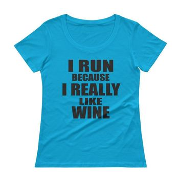I Run Because I Really Like Wine  Funny Burnout T-shirt top for Women, Women;s Workout T-shirt with sayings