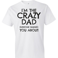 Gifts For Dad | Dad Gifts | Crazy Dad Shirts | Family Reunion Tees | Men's T-shirts | New Dad
