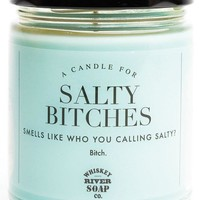 Salty Bitches Candle - Smells Like Who You Calling Salty?