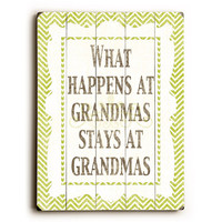 What Happens At Grandmas by Artist Misty Diller Wood Sign