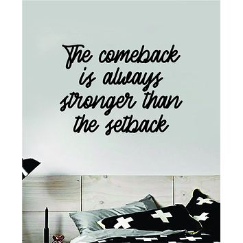 The Comeback Stronger Setback Quote Wall Decal Sticker Bedroom Room Art Vinyl Inspirational Motivational Teen School Gym Fitness