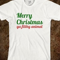 Merry Christmas Ya Filthy Animal Tee - Jeans and Tees and Travel and Cakes Holiday Shop