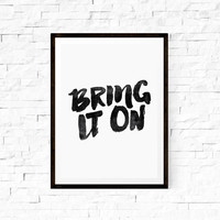 Digital Art Wall Hanging Bring It On Typography Art Wall Art Decorative Arts Wall Hanging