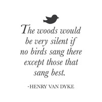 "wall quotes wall decals - ""The woods would be very silent if no birds sang there..."""