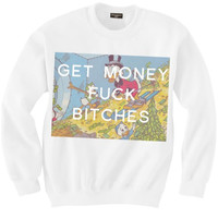 GET MONEY FUCK BITCHES SWEATSHIRT