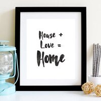 House + Love = Home - Digital Download - Instant Download - Art Print - Home Decor - Typography Print - Black Watercolor - Printable