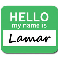 Lamar Hello My Name Is Mouse Pad