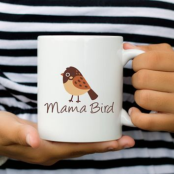 Mama Bird Coffee Mug for the Mommies - Mothers Gift