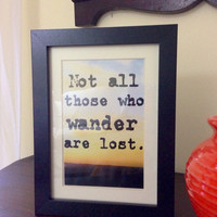 Not All Those Who Wander Are Lost Digital Print With Frame