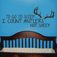 ANTLERS NOT SHEEP Vinyl Wall Art, Nursery Wall Art, Hunting Nursery Saying