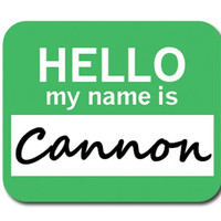 Cannon Hello My Name Is Mouse Pad
