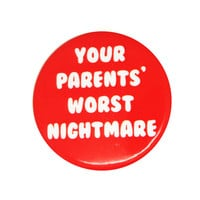 Your Parents' Worst Nightmare Pin