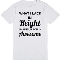 what i lack in height i make for in awesome