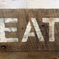 Rustic Barn Wood Eat Sign Handmade primitive farm house antique vintage cottage style shabby chic kitchen wall decor gift photo prop
