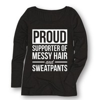 Supporter Of Messy Hair And Sweatpants Lounge Funny Humor Novelty Ladies L/S Tee - Walmart.com