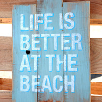Beach House Decorations Life is Better at The Beach Rustic Reclaimed Wood Pallet Art