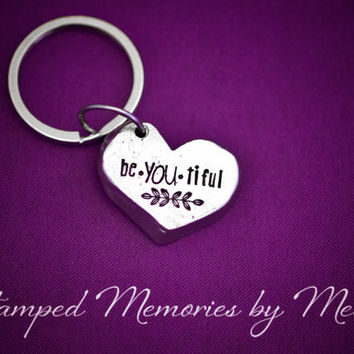 be-YOU-tiful - Hand Stamped Key Chain - Inspirational Jewelry - Gift for Mother, Daughter, Sister - Beautiful - Pewter Heart Keychain