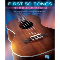 First 50 Songs You Should Play on Ukulele Songbook