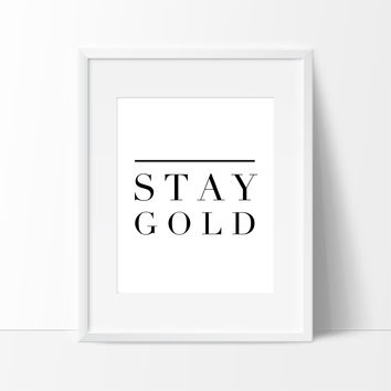 Stay Gold Black and White, Motivational Quotes for Dorm Life
