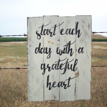 Rustic wall decor / wall art / cottage beach decor / start each day with a grateful heart / shabby chic / rustic wood sign / custom sign