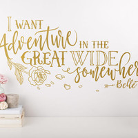 Beauty and the Beast Wall Quote - I Want Adventure in the Great Wide Somewhere - Disney Inspired Wall Decal, Nursery Decal, Adventure Decal