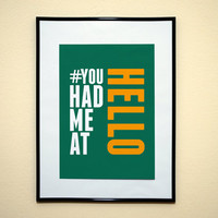 Hashtag You Had Me At Hello Jerry Maguire Movie Quote Art Print 8x10 Inches Buy 2 Get 1 Free